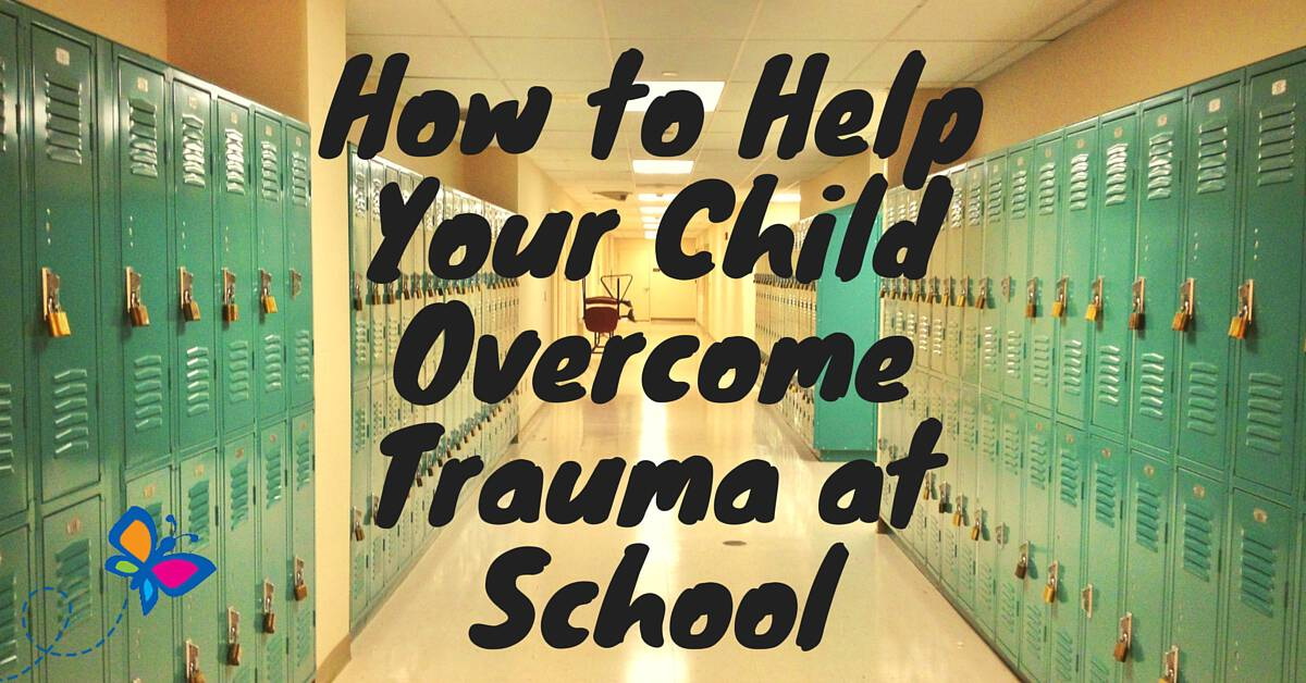 How to Help Your Child Overcome Trauma at