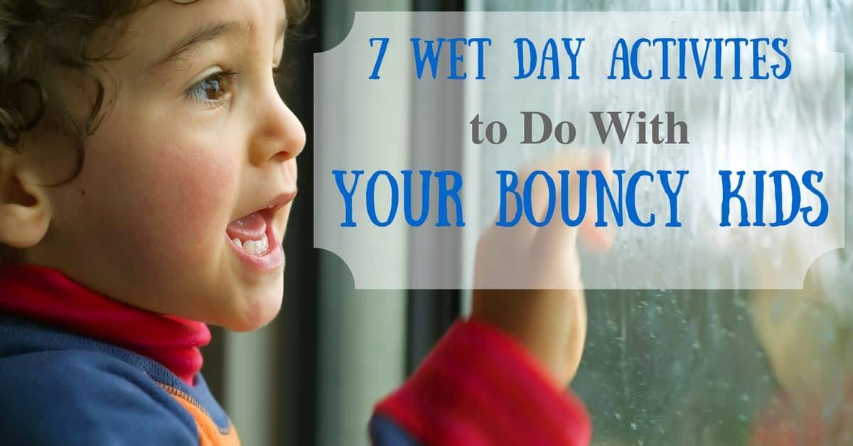 7 Wet Day Activities