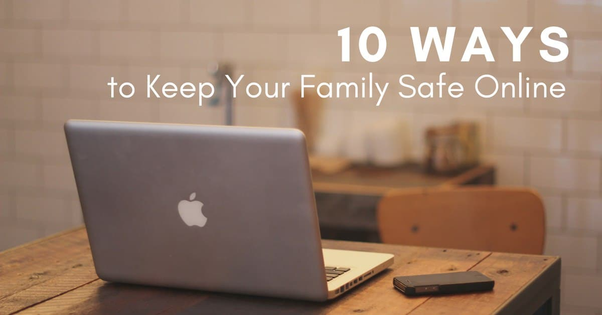 10 Ways to Keep Your Family Safe Online_mini