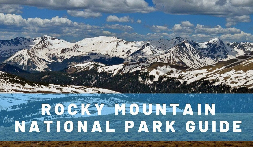 Ultimate Guide to Rocky Mountain National Park in Colorado