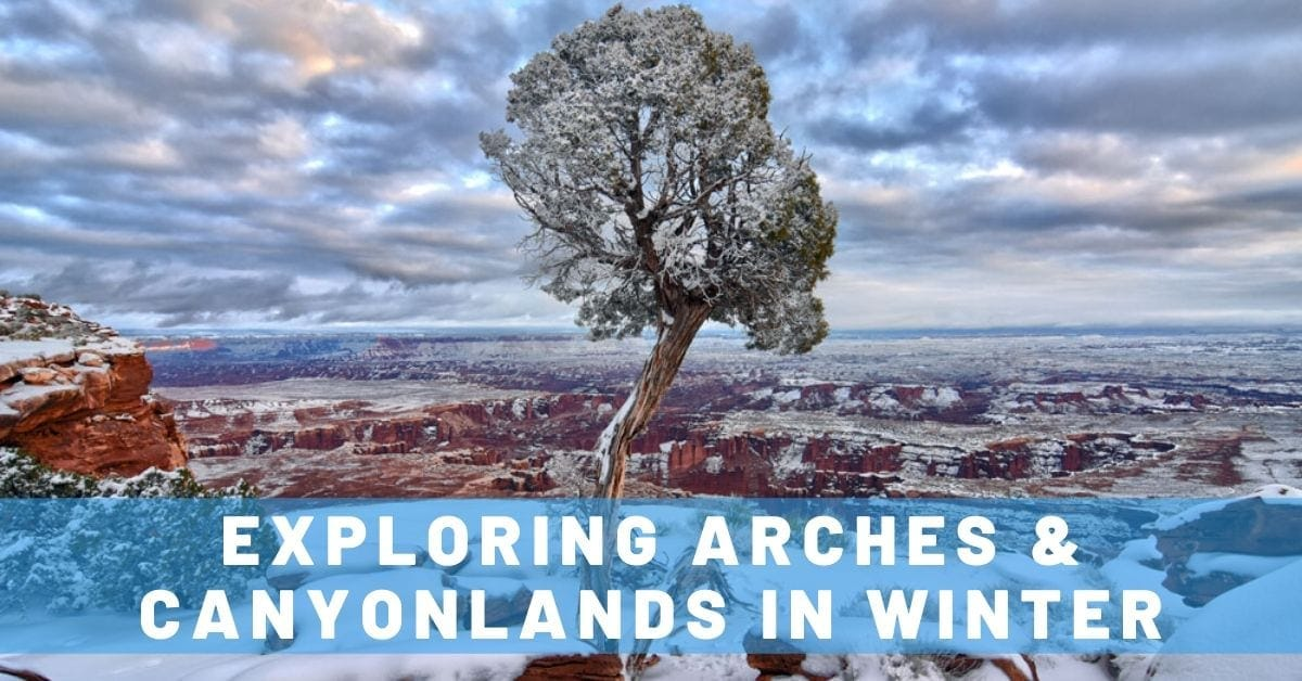 Exploring Arches & Canyonlands in Winter