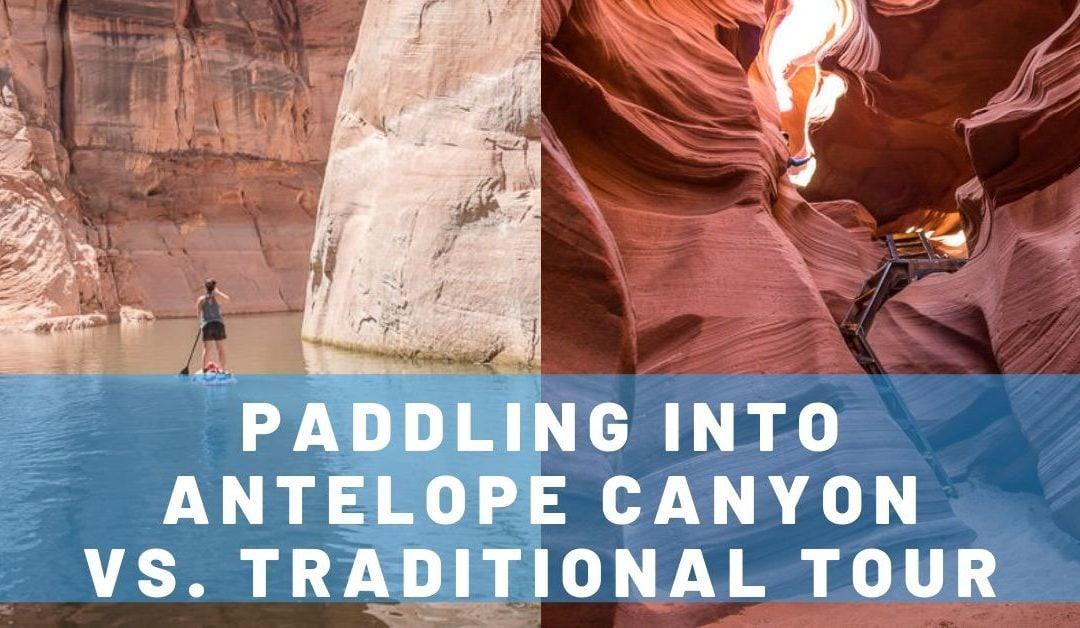 Paddling into Antelope Canyon vs. the Guided Tour – Page, Arizona
