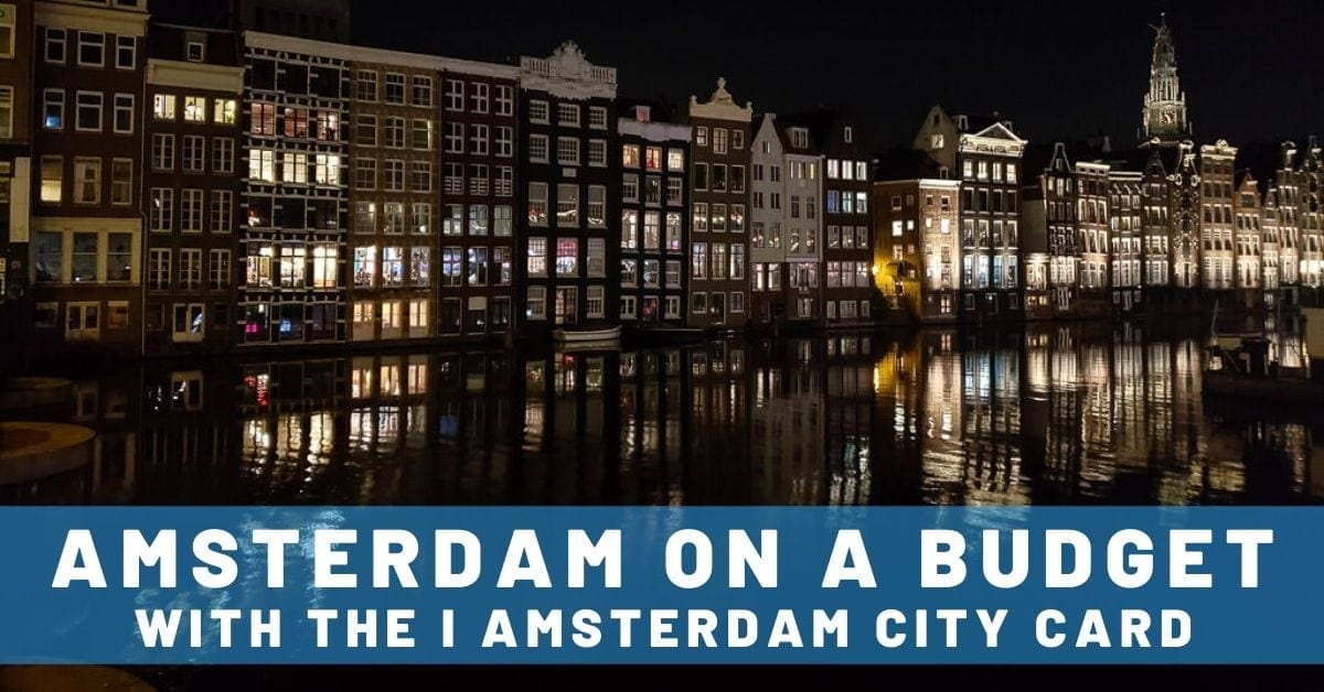 Amsterdam on a Budget with the I amsterdam City Card