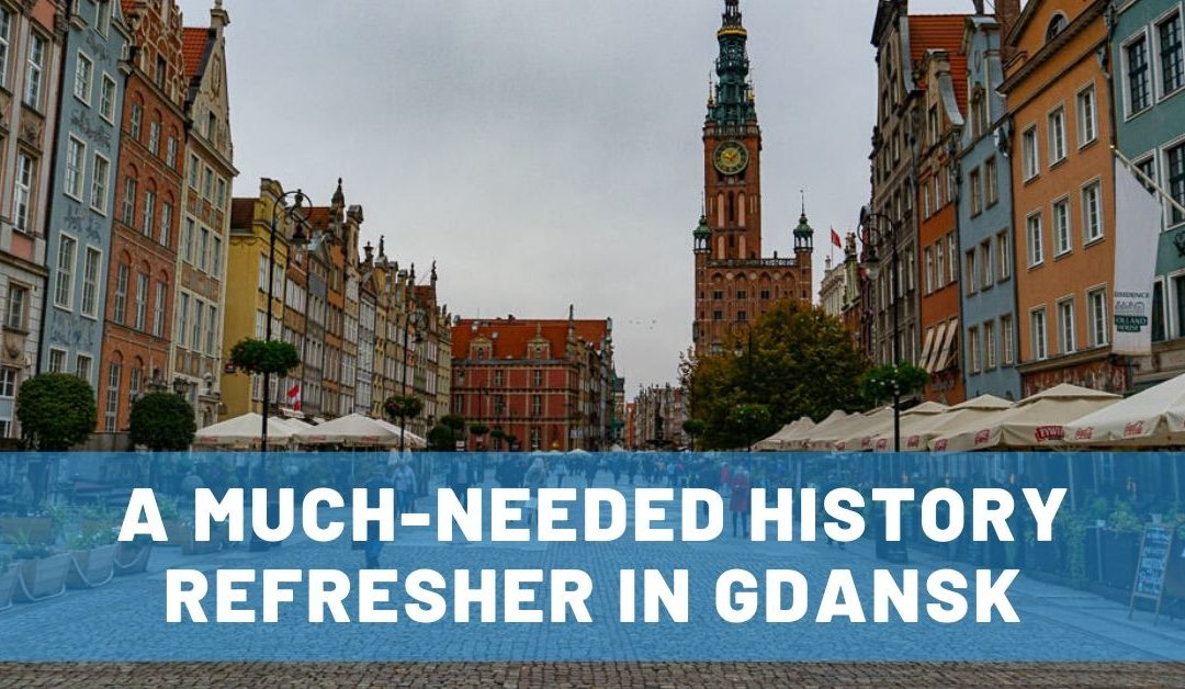 A Much-Needed History Refresher in a Gdansk Museum & City Walk