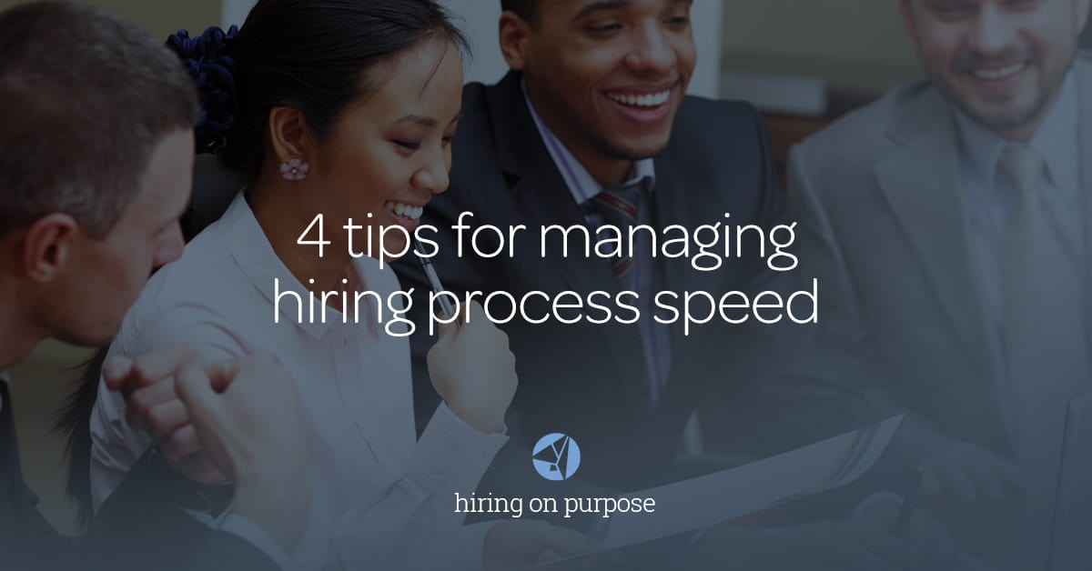 4 Tips to Speed Up The Hiring Process