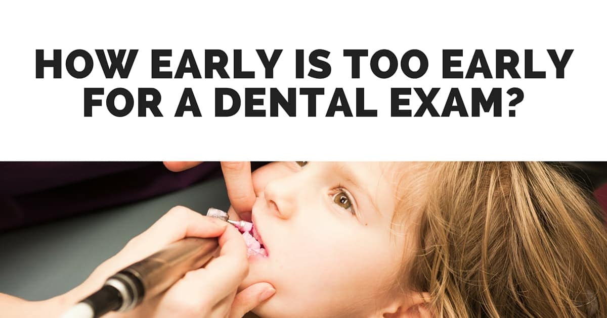How Early Is Too Early for a Dental Exam- (1)