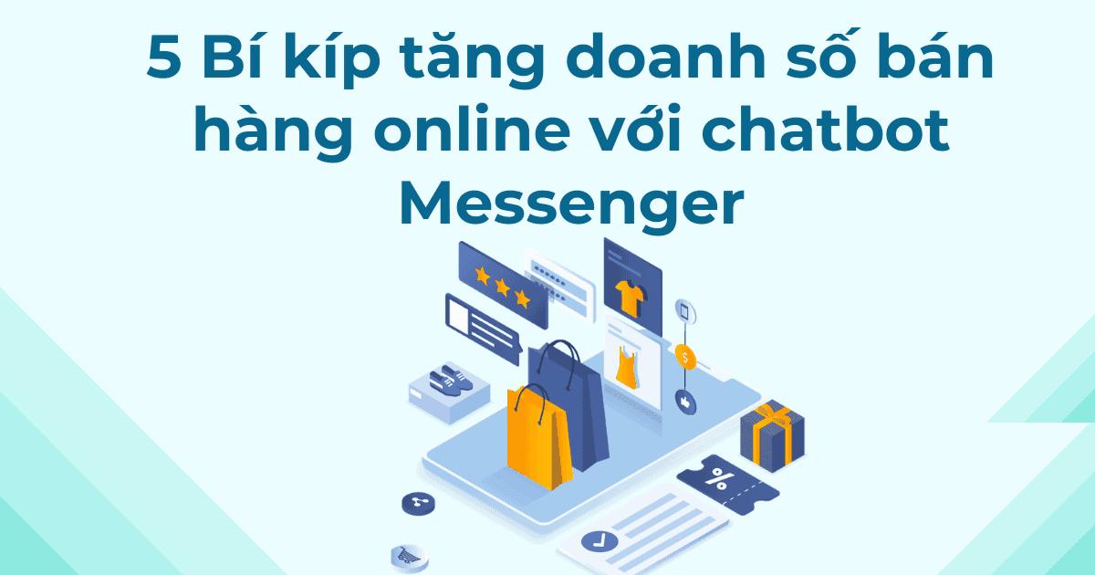 cover 5 bí kíp tăng doanh số bán hàng online với chatbot messenger