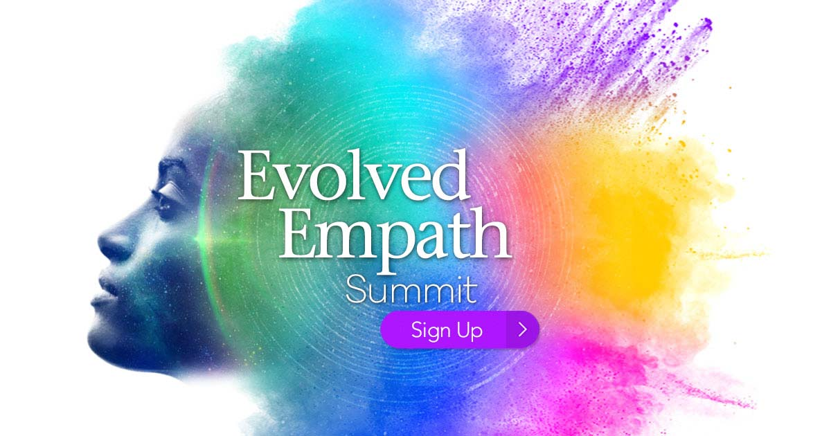 Evolved Spiritual Empaths Healing Global Summit 2020: Turn Your Empathic Gifts Into Your Greatest Strength