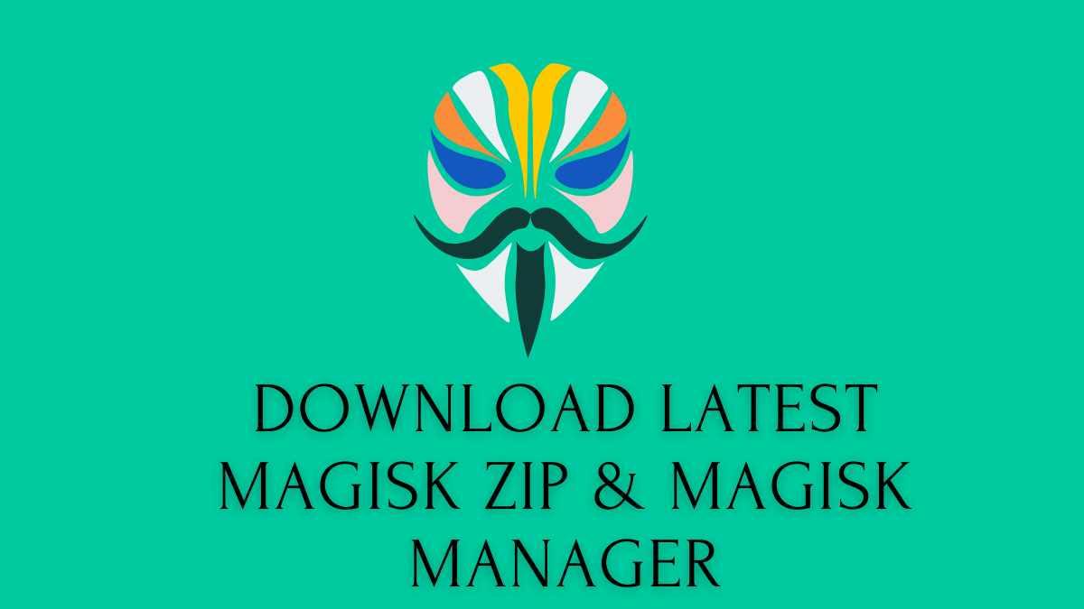 Download Latest Magisk ZIP & Magisk Manager