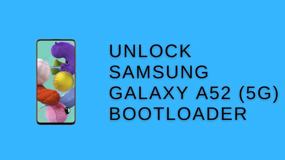 unlock Samsung Galaxy A52 Bootloader