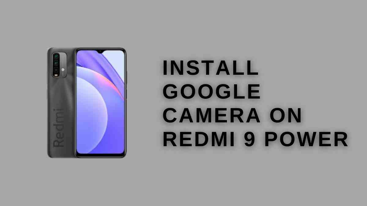 install Google Camera on Redmi 9 Power