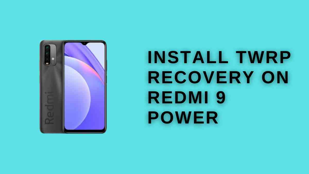 install TWRP Recovery on Redmi 9 Power