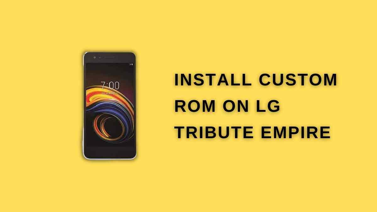 install Custom Rom on LG Tribute Empire