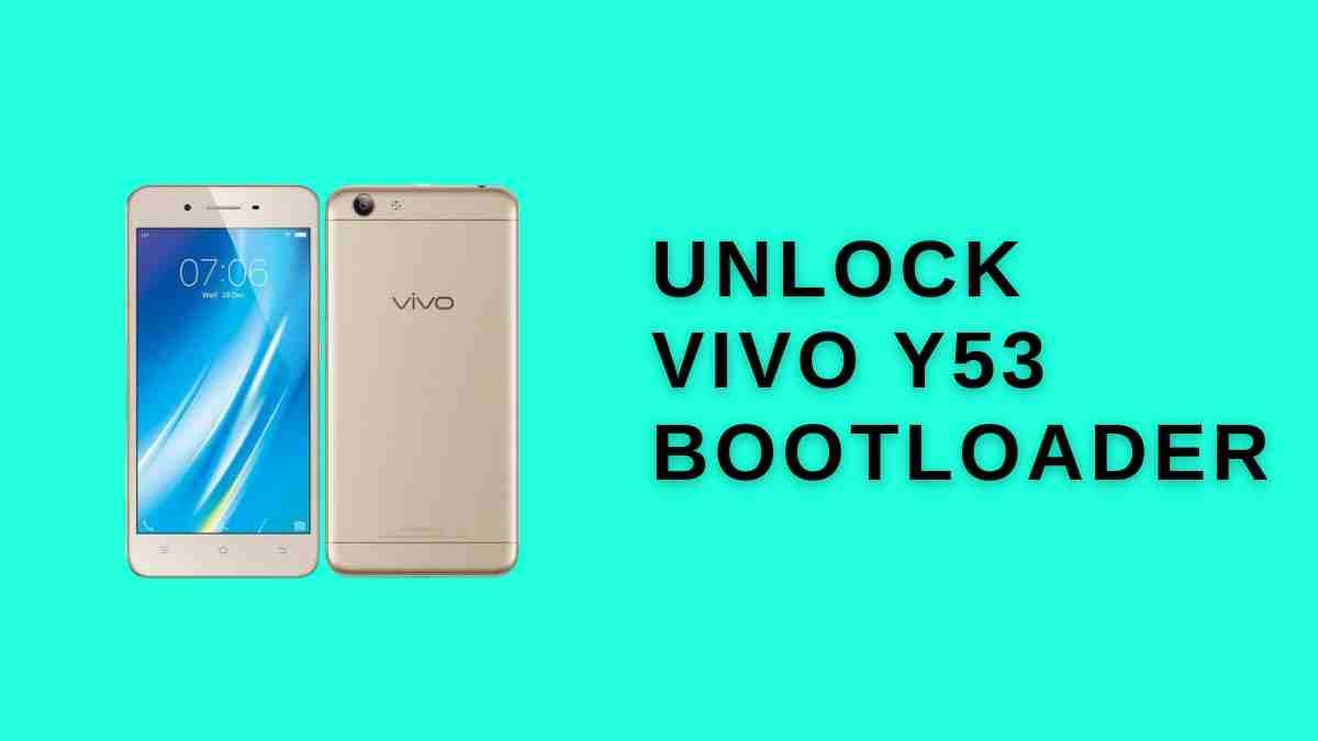 Unlock vivo Y53 Bootloader