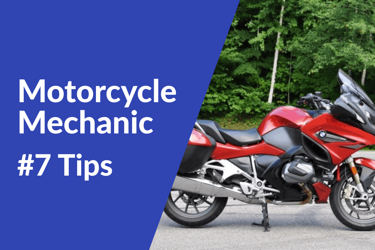 Motorcycle Mechanic - 7 tips