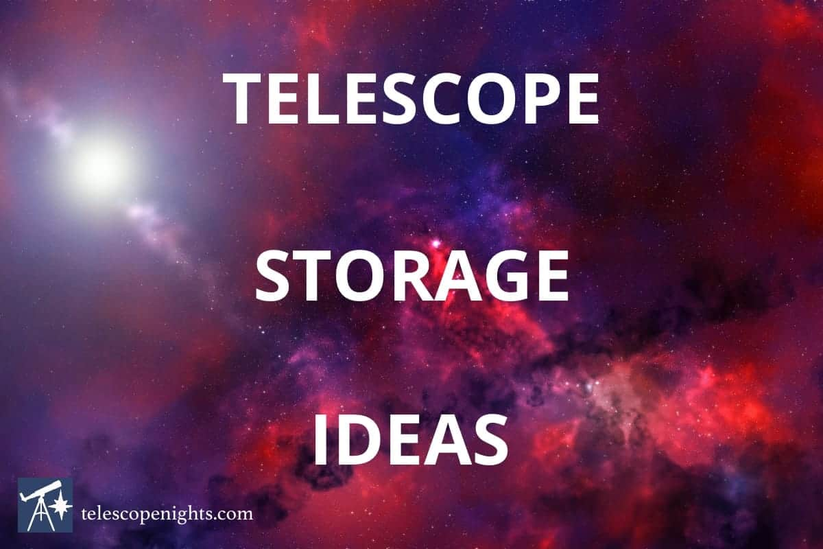 telescope storage ideas