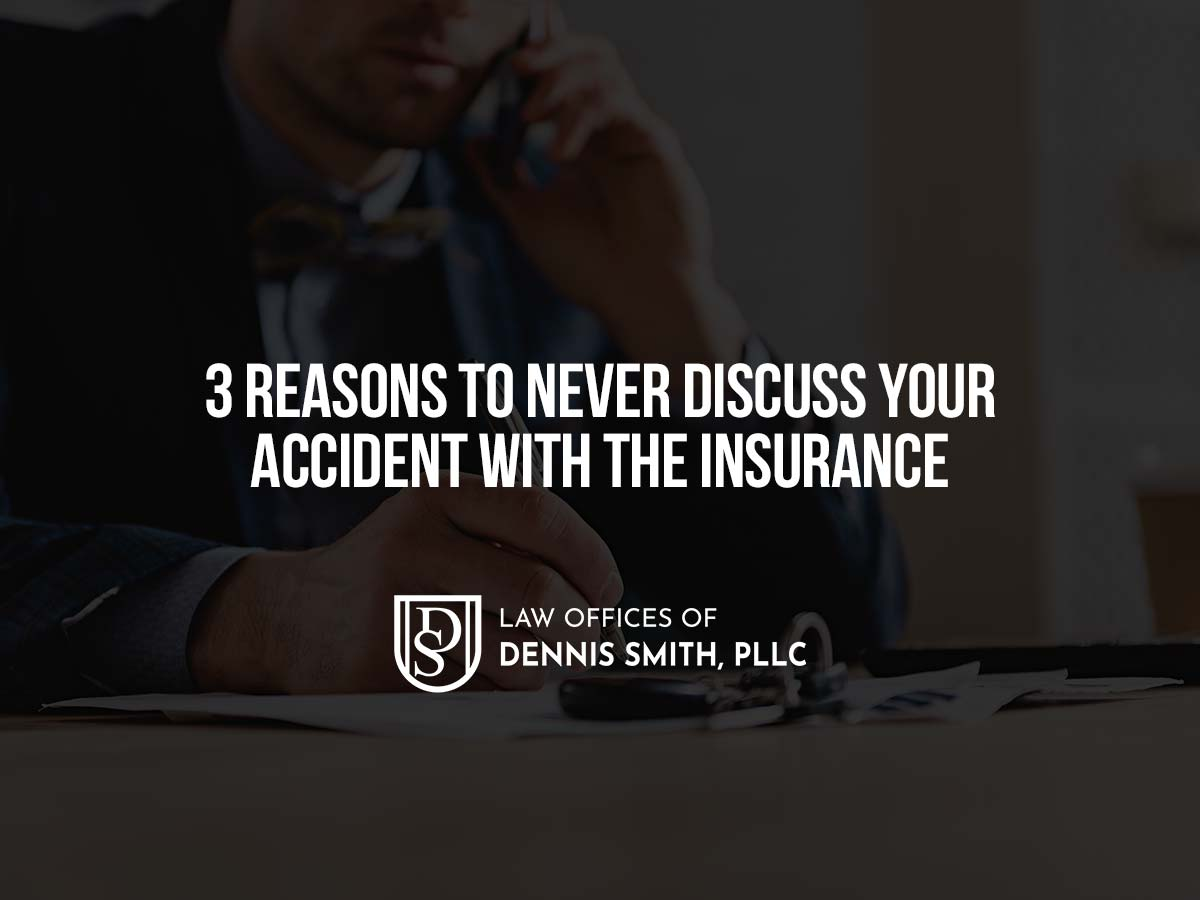 3 Reasons to Never Discuss Your Accident with the Insurance Company
