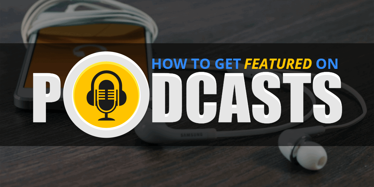 How to get featured on podcasts