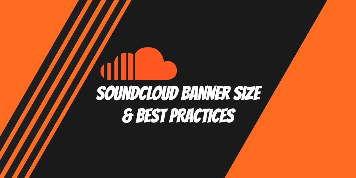 SoundCloud banner size and best practices