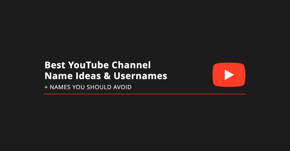 Best YouTube channel name ideas