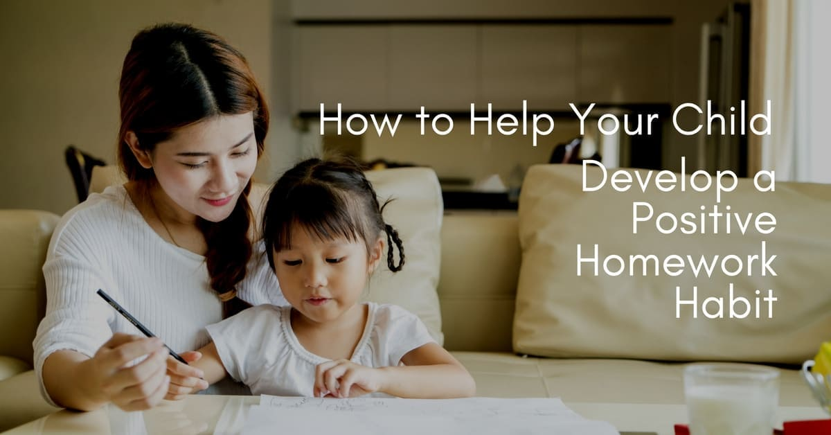 How to Help Your Child Develop a Positive Homework Habit
