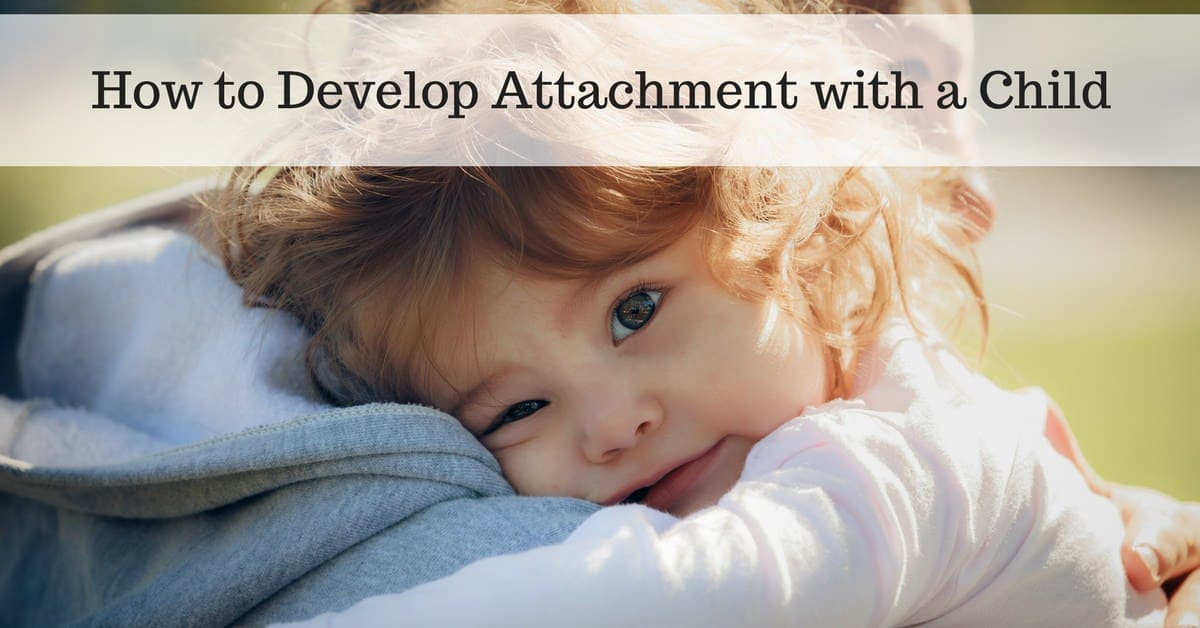 How to Develop Attachment with a Child
