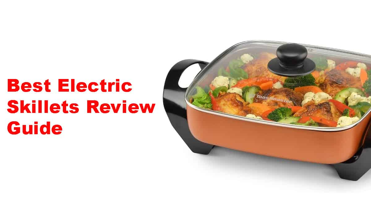 Best Electric Skillets Review Guide