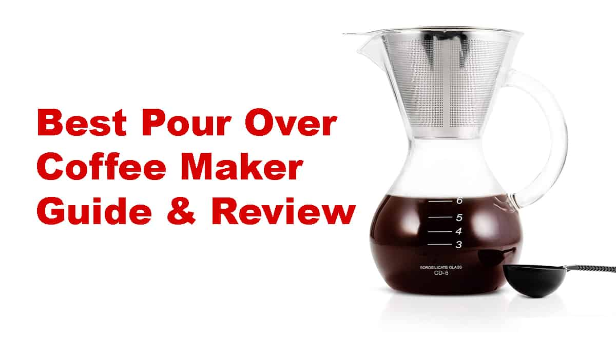 Best Pour Over Coffee Maker Guide & Review