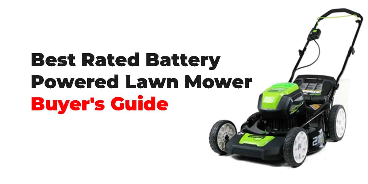 Best Rated Battery Powered Lawn Mower