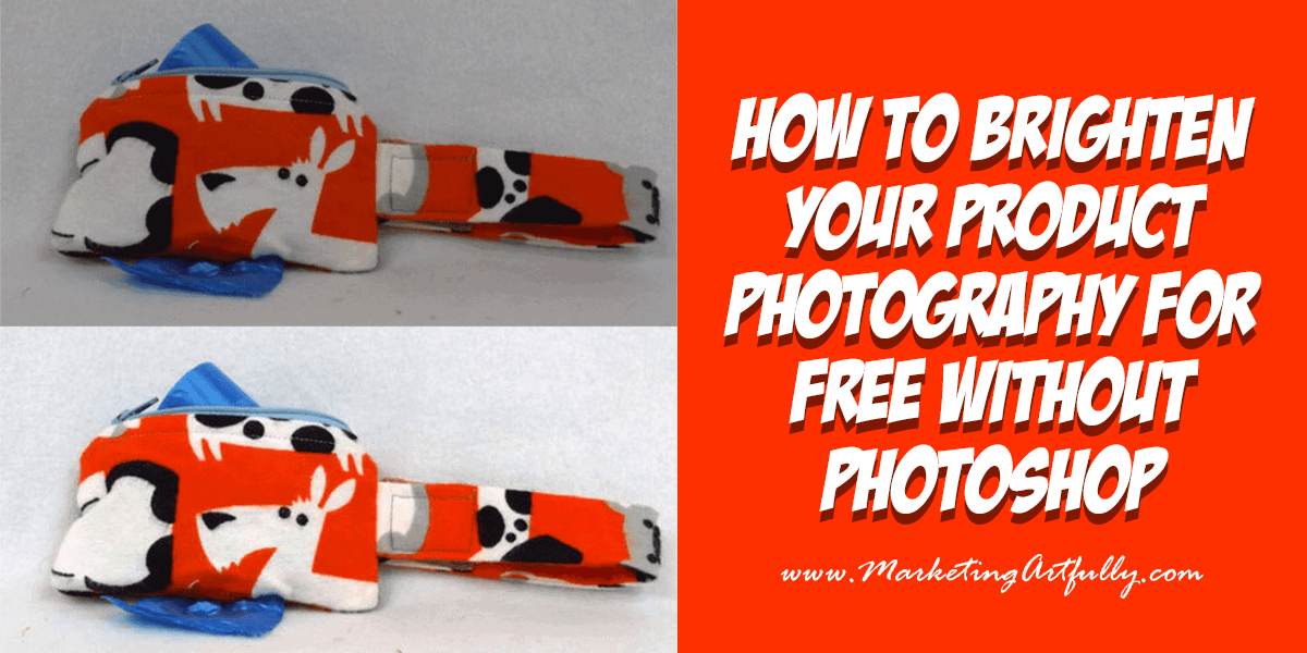 How To Brighten Your Product Photography For Free Without Photoshop