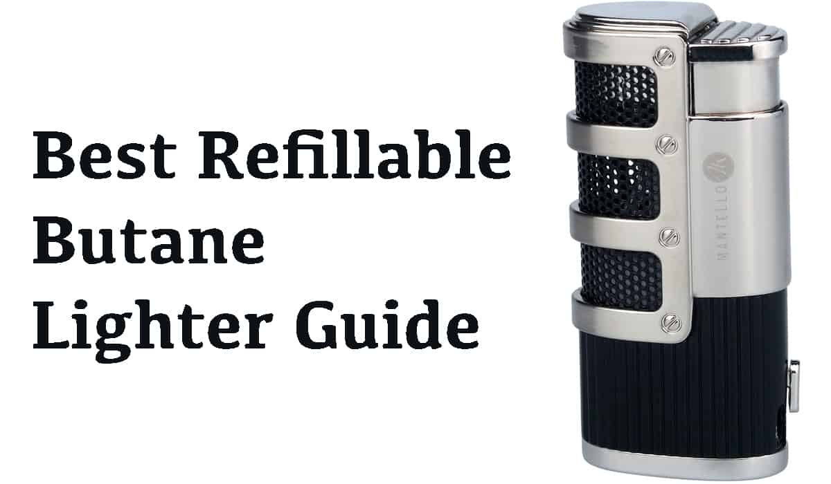 Best Refillable Butane Lighter | Personalized Butane Lighter Guide