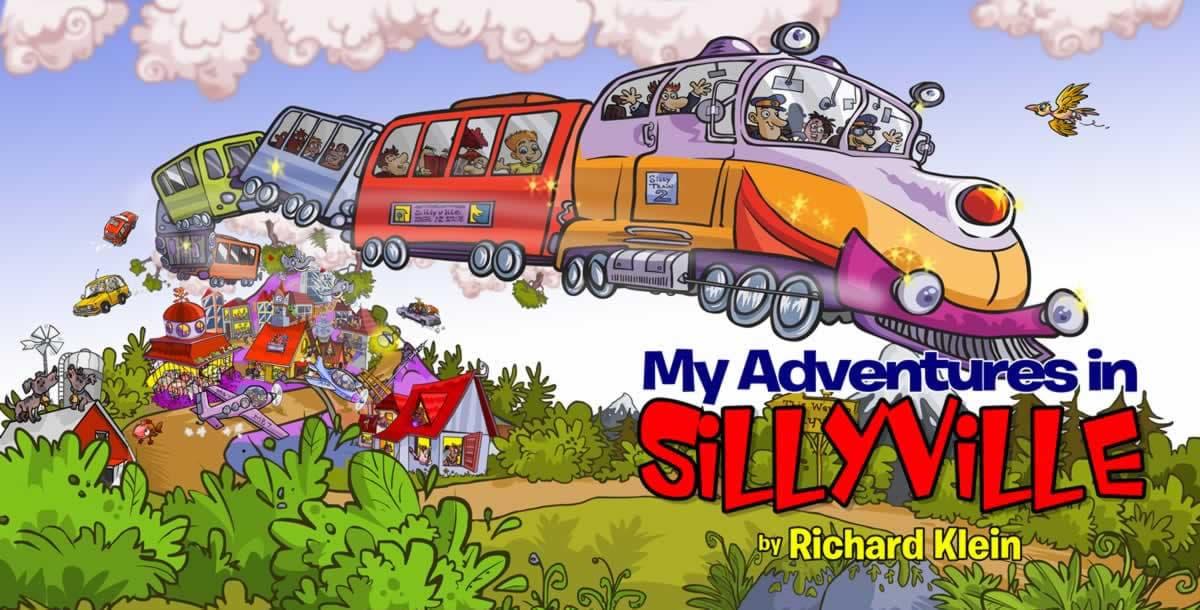 My Adventures in Sillyville by Richard Klein