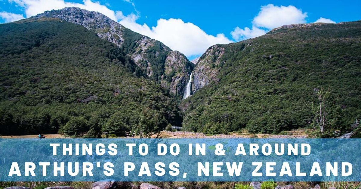 Things to do in Arthur's Pass on New Zealand's South Island