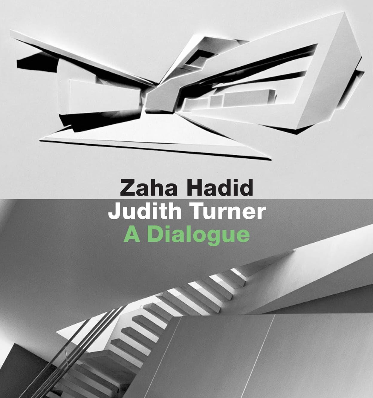 A dialogue – Zaha Hadid Judith Turner