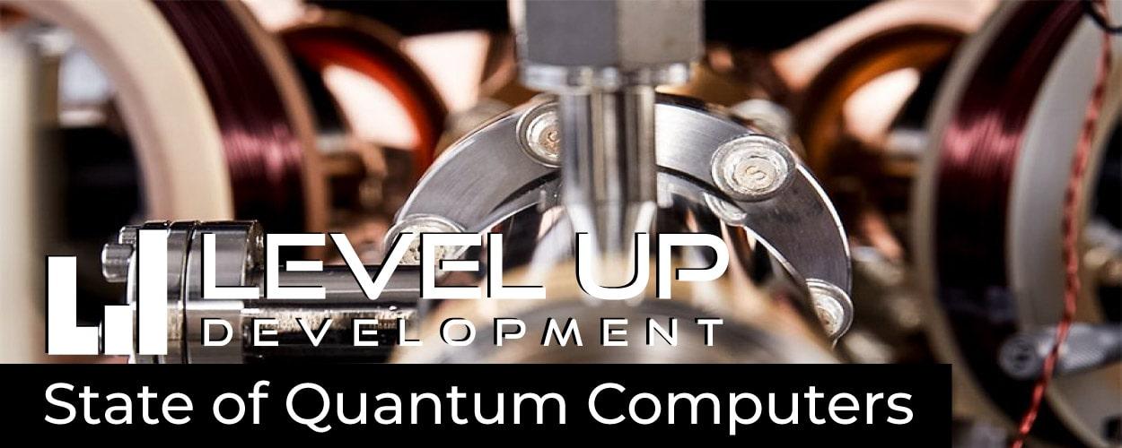 State of Affairs: Quantum Computers