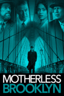 Motherless Brooklyn สืบกระตุก โค่นอิทธิพลมืด (2019)