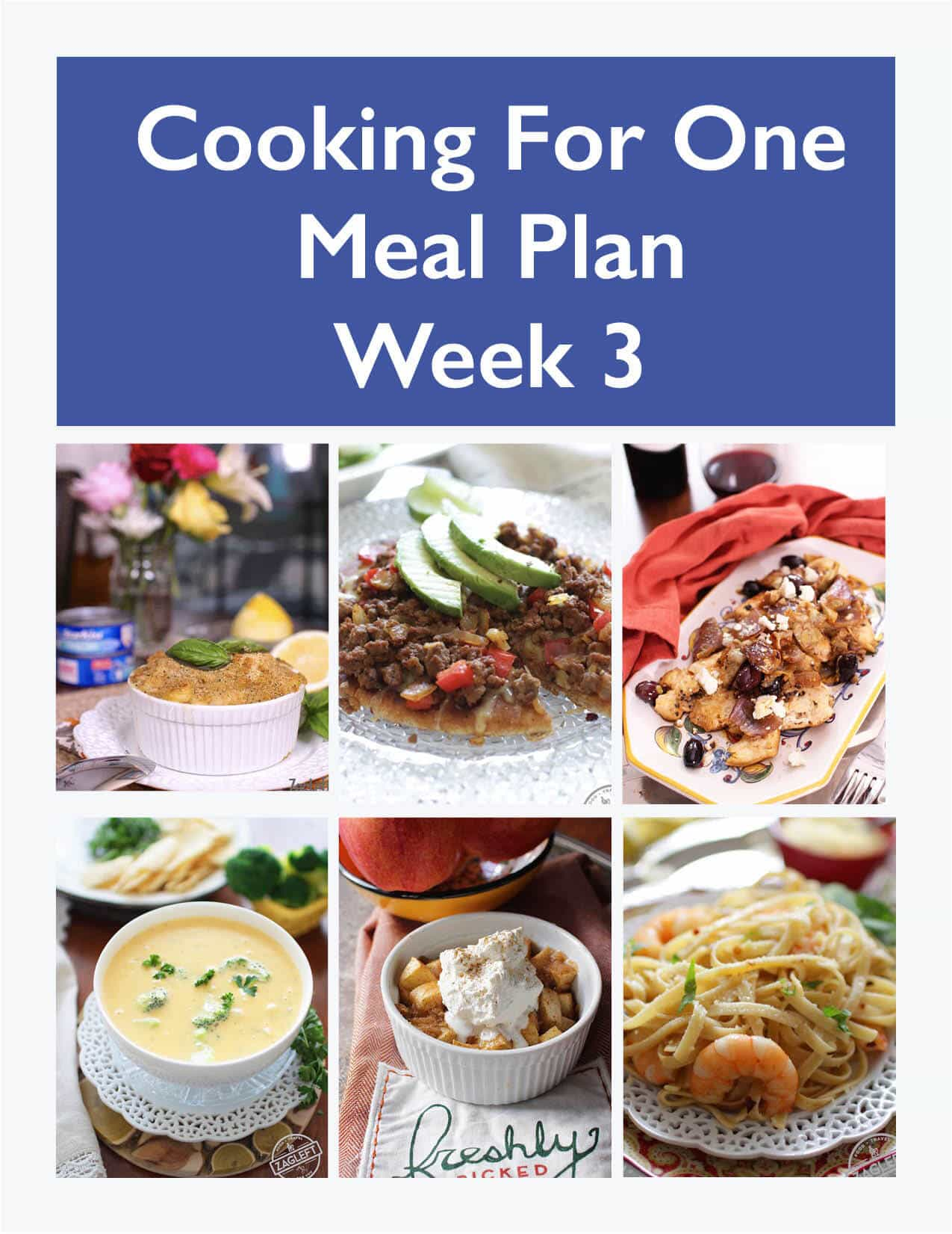 ThisCooking For One Meal Plan, Week 3includes recipes, a grocery list and cooking tips. These meal plans are ideal for anyone cooking for one or two people andis designed for people who live on their own, a parent who wants to indulge themselves while their kids have their favorites, couples that can't agree on what they want for dinner or caregivers providing meals to a parent or friend. | One Dish Kitchen