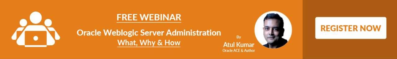 FREE webinar on Oracle Weblogic Server Administration