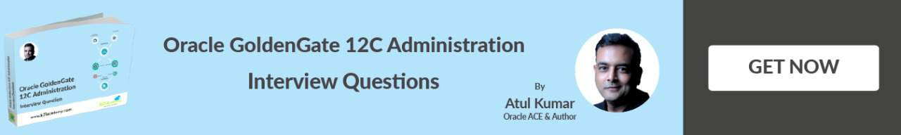 Download Oracle GoldenGate 12c administration interview questions