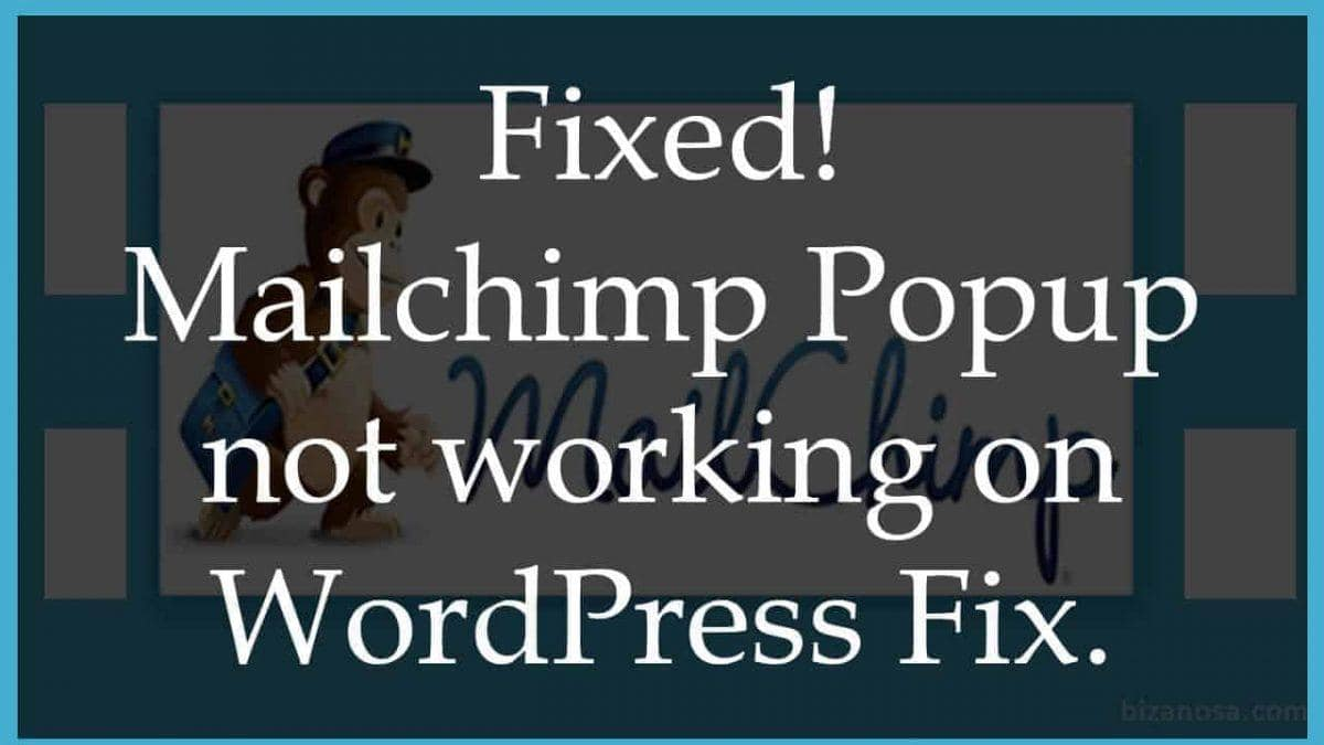 Mailchimp popup not working on Wordpress? Here is a fix