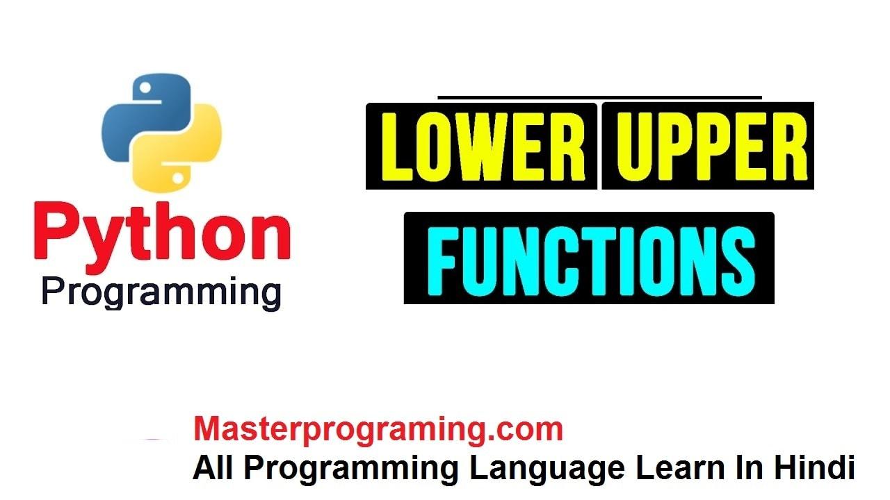 lower(),upper() function python