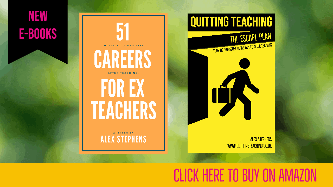 Leaving Teaching Jobs alternative careers for teachers and ex-teachers