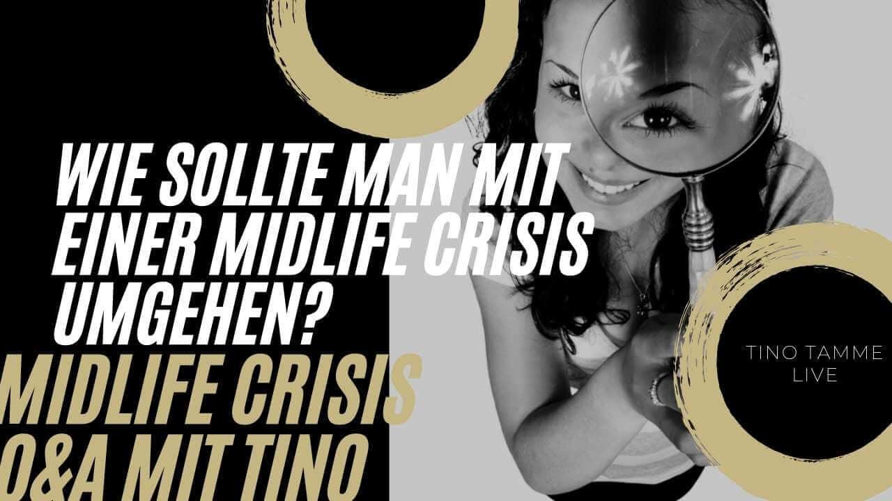 Wie soll man mit einer Midlife Crisis umgehen?