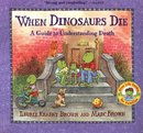When Dinosaurs Die: A Guide to Understanding Death (Dino Life Guides for Families) By Laurie Krasny Brown