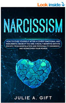 Narcissism: How to cure yourself after a covert emotional and narcissistic abuse if you are a highly sensitive empath. Escape from manipulation and personality disorders, and rediscover your power Paperback – March 11, 2020 by Julie A. Gift (Author)