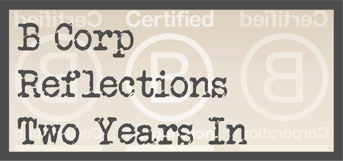 B Corp Reflections Two Years In