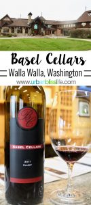 Basel Cellars Estate Winery Walla Walla, Washington travel feature on UrbanBlissLife.com