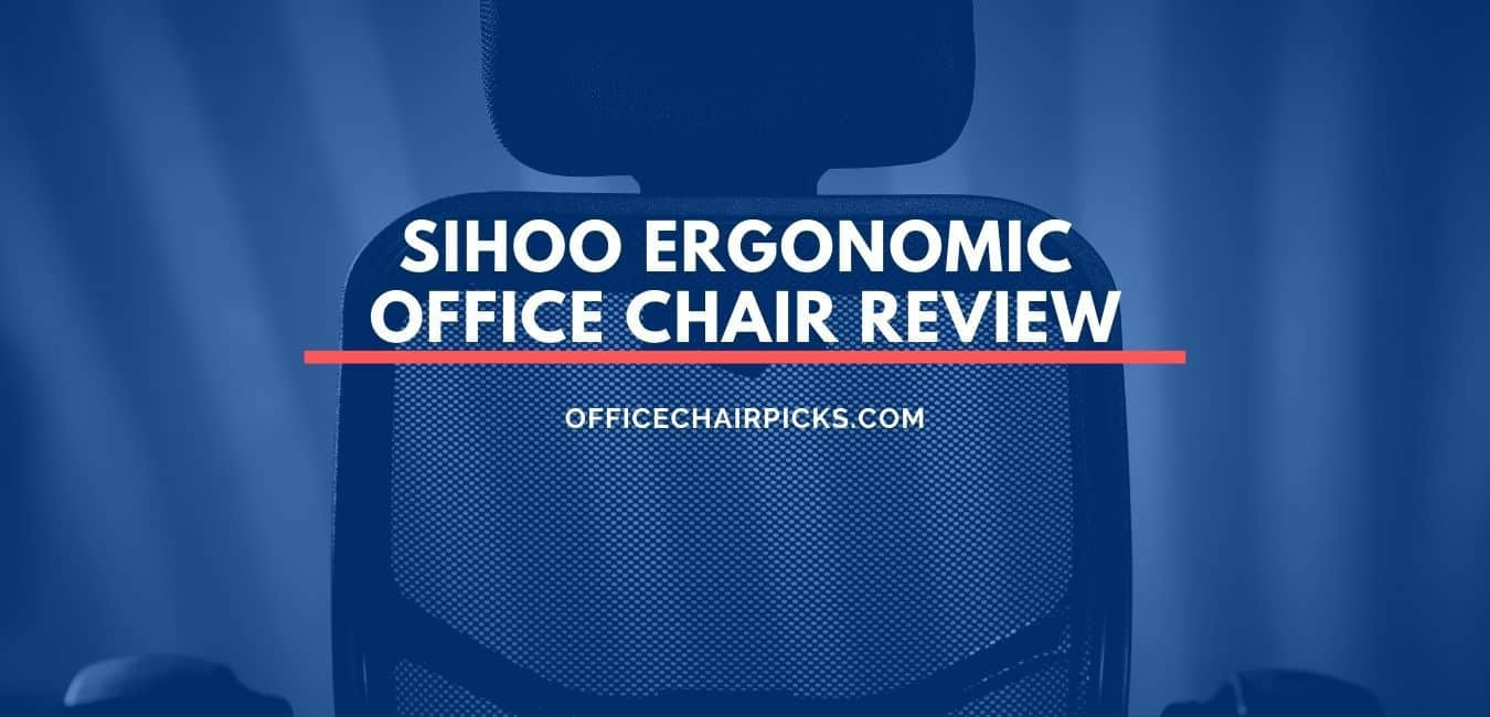 Sihoo Ergonomic Office Chair Review