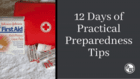 12 Days of Practical Preparedness Tips