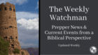 Weekly Watchman – Prepper News & Current Events